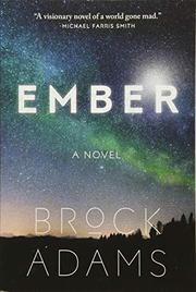 EMBER by Brock Adams