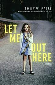 LET ME OUT HERE by Emily W.  Pease