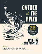 GATHER AT THE RIVER by David Joy