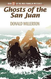 GHOSTS OF THE SAN JUAN by Donald Willerton