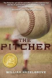 THE PITCHER by William Elliott Hazelgrove