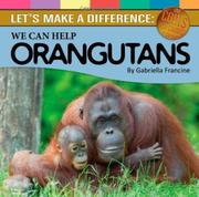 WE CAN HELP ORANGUTANS by Gabriella Francine