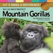 WE CAN HELP PROTECT MOUNTAIN GORILLAS by Gabriella Francine