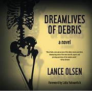 DREAMLIVES OF DEBRIS by Lance Olsen