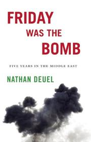 FRIDAY WAS THE BOMB by Nathan Deuel