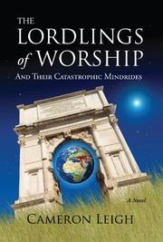 The Lordlings of Worship and Their Catastrophic Mindrides by Cameron Leigh