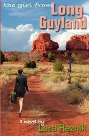 THE GIRL FROM LONG GUYLAND by Lara Reznik