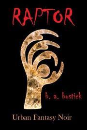 RAPTOR by B.A.  Bostick