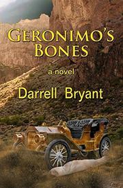 GERONIMO'S BONES by Darrell Bryant