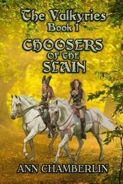 CHOOSERS OF THE SLAIN by Ann Chamberlin