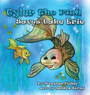 Tyler the Fish Saves Lake Erie by Meaghan Fisher