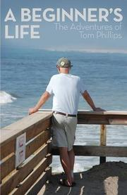 A Beginner's Life  by Tom Phillips