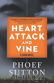 HEART ATTACK AND VINE  by Phoef Sutton