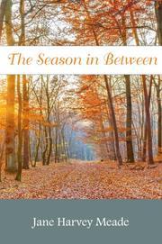 The Season in Between by Jane Harvey Meade