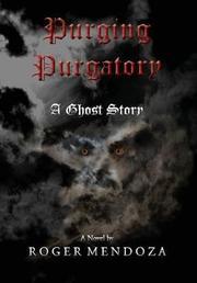 Purging Purgatory by Roger Mendoza