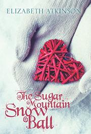 THE SUGAR MOUNTAIN SNOW BALL by Elizabeth Atkinson
