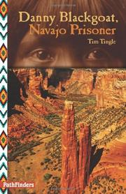 DANNY BLACKGOAT, NAVAJO PRISONER by Tim Tingle