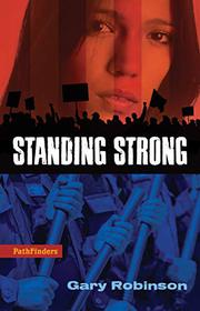 STANDING STRONG by Gary Robinson
