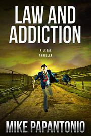LAW AND ADDICTION by Mike Papantonio