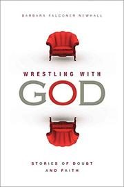 Wrestling with God by Barbara Falconer Newhall
