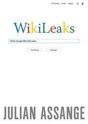 WHEN GOOGLE MET WIKILEAKS by Julian Assange