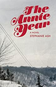 THE ANNIE YEAR by Stephanie Wilbur Ash