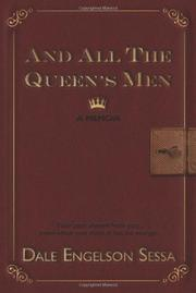 AND ALL THE QUEEN'S MEN by Dale Sessa