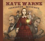 KATE WARNE, PINKERTON DETECTIVE by Marissa Moss