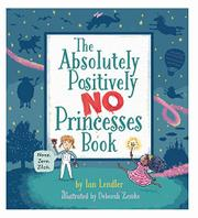 THE ABSOLUTELY, POSITIVELY NO PRINCESSES BOOK by Ian Lendler