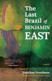 THE LAST BRAZIL of BENJAMIN EAST by Jonathan Freedman