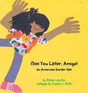 SEE YOU LATER, AMIGO!  by Peter Laufer