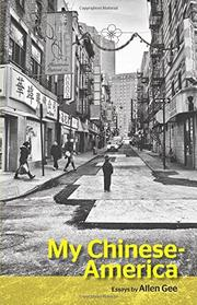 MY CHINESE-AMERICA by Allen Gee