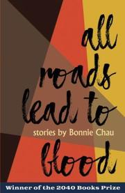 ALL ROADS LEAD TO BLOOD  by Bonnie Chau