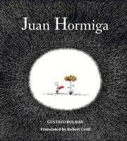JUAN HORMIGA by Gustavo Roldán