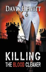 KILLING THE BLOOD CLEANER by Davis Hewitt