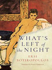 WHAT'S LEFT OF THE NIGHT by Ersi Sotiropoulos