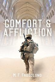 COMFORT AND AFFLICTION by M. F. Frosolono