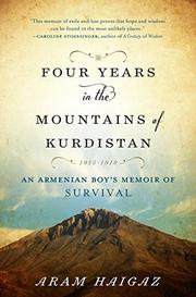 FOUR YEARS IN THE MOUNTAINS OF KURDISTAN by Aram Haigaz