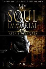 My Soul Immortal by Jen Printy