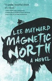 MAGNETIC NORTH by Lee Maynard
