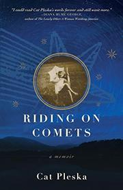 RIDING ON COMETS by Cat Pleska
