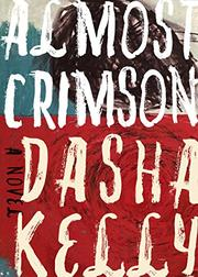 ALMOST CRIMSON by Dasha Kelly