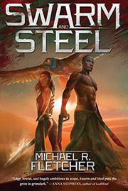 SWARM AND STEEL by Michael R. Fletcher