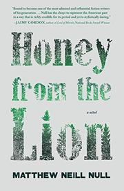 HONEY FROM THE LION by Matthew Neill Null