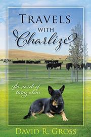 TRAVELS WITH CHARLIZE by David R. Gross