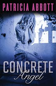 CONCRETE ANGEL by Patricia Abbott