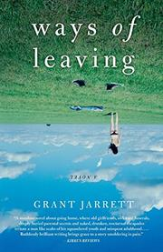 WAYS OF LEAVING by Grant Jarrett