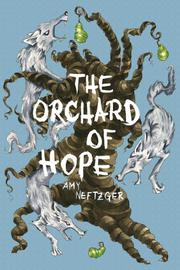 THE ORCHARD OF HOPE by Amy Neftzger