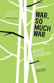 WAR, SO MUCH WAR by Mercè Rodoreda