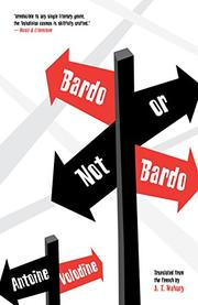BARDO OR NOT BARDO by Antoine Volodine